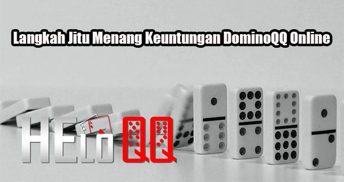 Langkah Jitu Menang Keuntungan DominoQQ Online