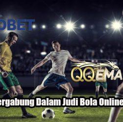 Panduan Bergabung Dalam Judi Bola Online Yang Tepat