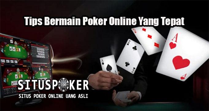 Tips Bermain Poker Online Yang Tepat
