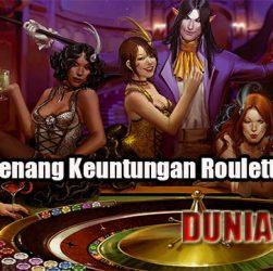 Tips Menang Keuntungan Roulette Online